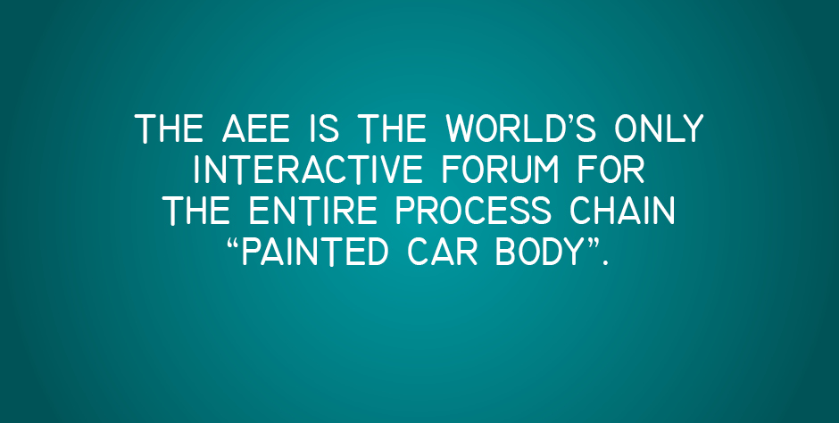 "The AEE is the world's only interactive forum for the entire process chain ""painted car body""."