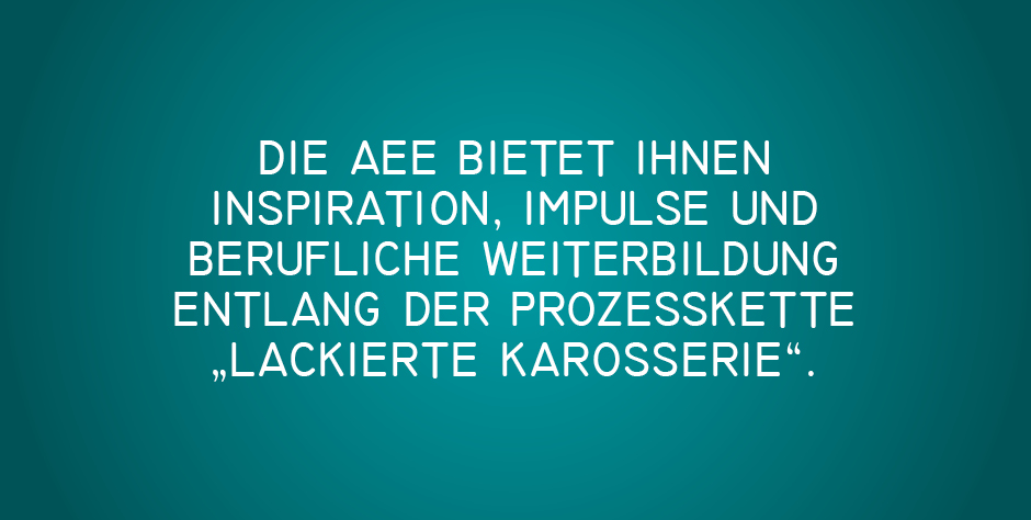 Inspiration, Impulse, berufliche Weiterentwicklung zur Prozesskette Karosserie auf der AEE